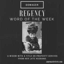 Regency Word of the Week: Dowager